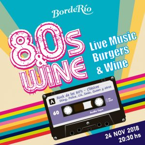 80's & Wine - Live music, burgers and BordeRío wine.